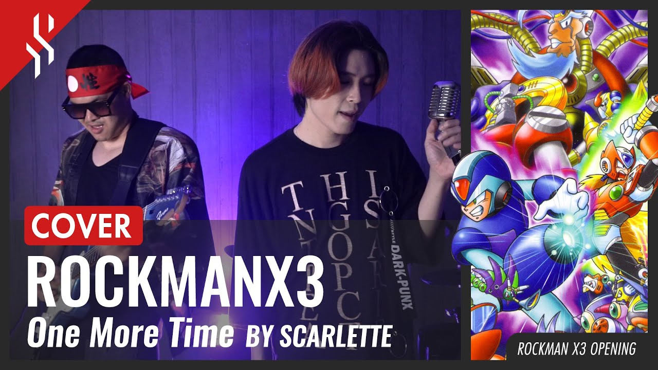 Rockman X3 OP - One more Time【Band Cover】by【Scarlette】