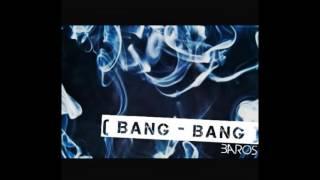 BarOs - Bang Bang (Audio)