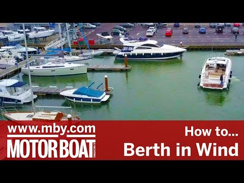 How To: Berth in windy conditions | Motor Boat & Yachting