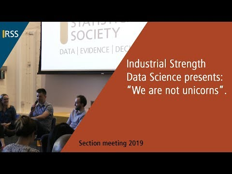 "Industrial Strength Data Science presents: ""We are not unicorns"""