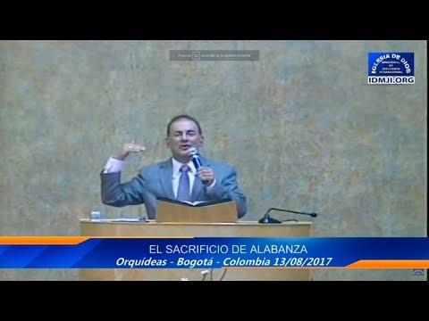 Enseñanza: El Sacrificio de Alabanza, Hermano Carlos Alberto Baena - IDMJI