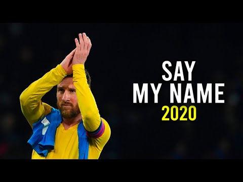 Lionel Messi ► Say My Name ● Skills & Goals ● 2020 | HD