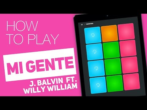 How to play: MI GENTE (J. Balvin, Willy William) - SUPER PADS - Nosotros Kit