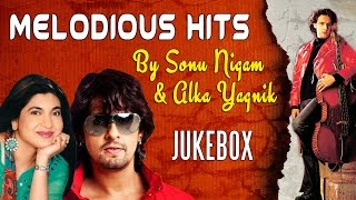 melodious hits by sonu nigam alka yagnik audio jukebox bollywood best romantic songs