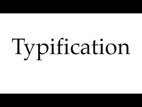 How to Pronounce Typification