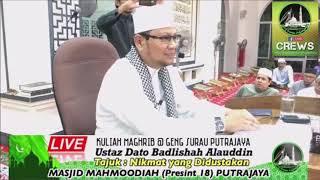 Nikmat Yang Didustakan : Ustaz Dato Badlishah Alauddin GSP