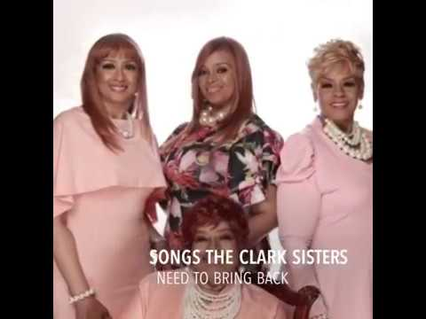 Songs The Clark Sisters Need To Bring Back