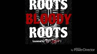 Roots Bloody Roots - Bad Blood Cover