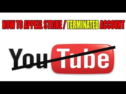 How To Appeal A Youtube Strike / Termination (How To Get Your Channel Back)