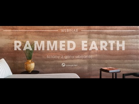 """Ściany z gliny ubijanej, metoda """"rammed earth"""" [Cohabitat Webinar]"""