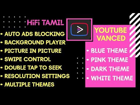 YouTube Vanced | APK Link | Multiple Featured YouTube | Multiple Themes | HiFi Tamil | 2020 |