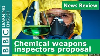 BBC News Review: New proposal for chemical weapons inspectors