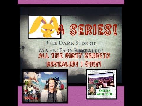 I Quit Magic Ears! The Dark Secrets Revealed!