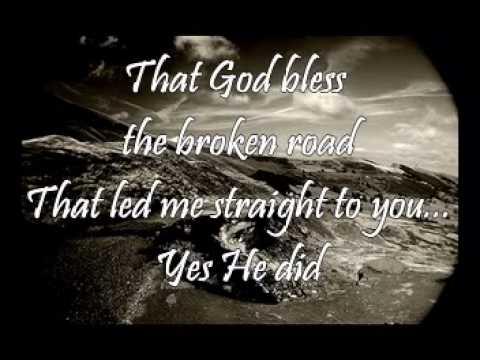 Bless The Broken Road (Rascal Flatts) with Lyrics