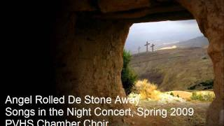 Angel Rolled De Stone Away - Palos Verdes High School Chamber Choir