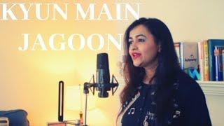Kyun Main Jaagoon (Female Version) - Piano Cover | Akshay Kumar | Shafqat Amanat Ali |Anushka Sharma