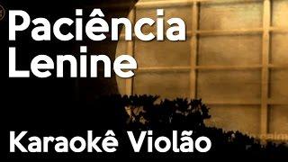 Paciencia - Lenine - Karaokê com Violão
