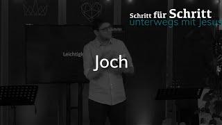Joch - Matthäus 11,28-30 - Schritt für Schritt unterwegs mit Jesus - Maiko Müller