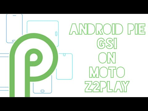 Android 9 Pie GSI On Moto Z2 Play (Method-1)