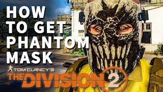 How to get Phantom Mask Division 2