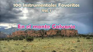 100 Instrumentales Favoritos vol. 1 - 013 En el monte Calvario