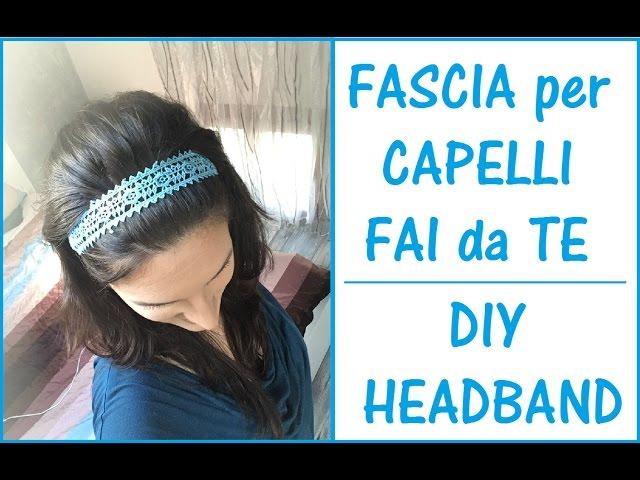 FASCIA per CAPELLI FAI da TE - DIY HEADBAND