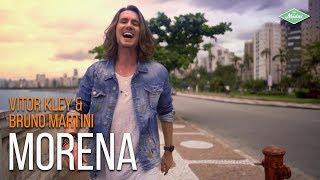 Смотреть клип Vitor Kley & Bruno Martini - Morena
