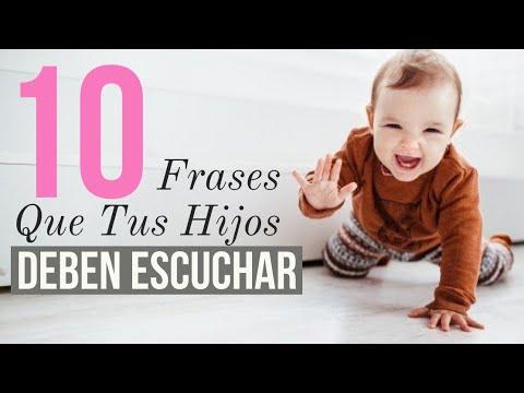 10 Frases Que Tus Hijos Deben Escuchar
