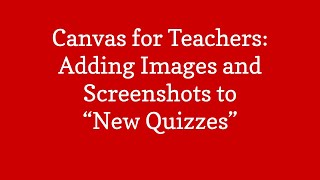 """Canvas: Teachers: Adding an Images in """"New Quizzes"""""""