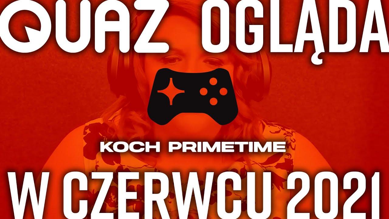 quaz ogląda Koch Primetime (i Take2) w czerwcu 2021