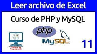 11: Leer Archivo en Excel desde PHP y Guardar datos en MySQL
