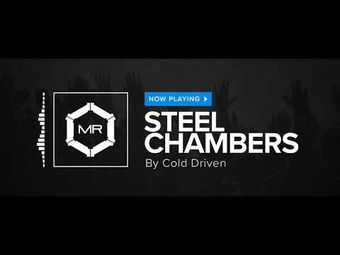 Cold Driven - Steel Chambers [HD]