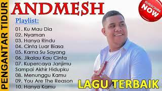 ANDMESH (Full Album) Ku Mau Dia, Nyaman, Hanya Rindu || Lagu Terbaik Sepanjang Masa