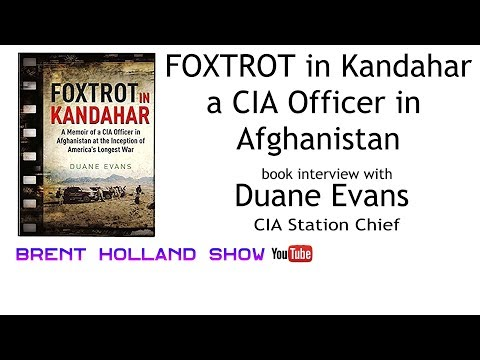 Duane Evans - CIA Chief of Station A Memoir of a CIA Officer in Afghanistan  Brent Holland