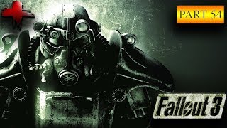 Let's Play: Fallout 3 GOTY Edition Part 54 - Gameplay Walkthrough (Very Hard)