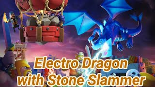 Electro Dragon | balloons | stone Slammer | air strikes | 3 Star Attacks | TH 12 | COC 04/19