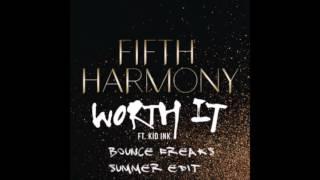 Fifth Harmony ft. Kid Ink - Worth It (Bounce Freaks Summer Edit)