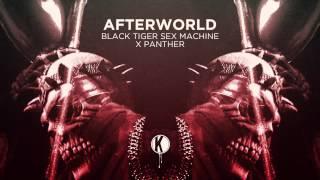 Black Tiger Sex Machine - Afterworld ft. Panther (Original Mix)