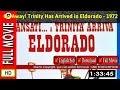 Watch Scansati... a Trinità arriva Eldorado (1972)