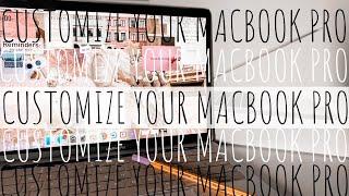 SIMPLE MACBOOK CUSTOMIZATION HACKS | MAKE YOUR MAC AESTHETICALLY PLEASING