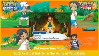 Festival Battle In The Name of Tapu Koko - Pokemon Sun And Moon [#02]