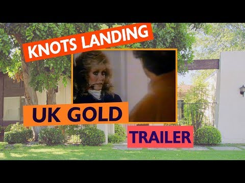 Knots Landing Trailer UK Gold