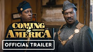 Coming 2 America - Official Trailer (2021) Eddie Murphy, Arsenio Hall, Wesley Snipes
