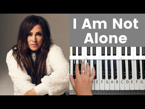 I Am Not Alone - Kari Jobe Piano Tutorial And Chords