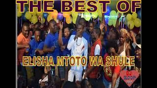 THE BEST OF ELISHA MTOTO WA SHULE