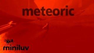 Miniluv - Meteoric