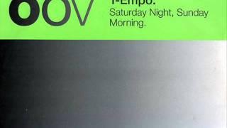 T-Empo - Saturday Night, Sunday Morning (T-Empo mix)