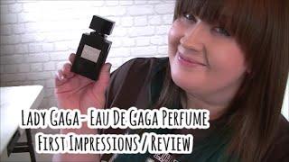 Lady Gaga Eau De Gaga First Impressions / Review