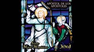 La mejor parte - Jésed (Apóstol de los Apóstoles)