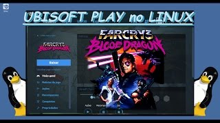 Uplay #3 Far Cry 3 Blood Dragon no Linux - nov/2016